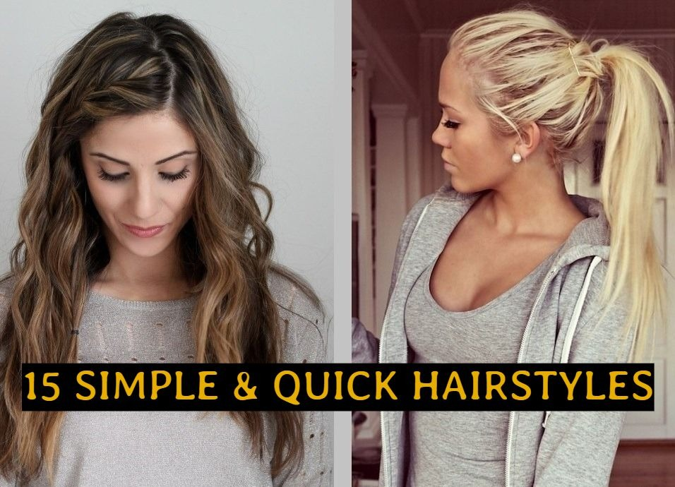 15 Simple & Quick Hairstyles To Look Beautiful Every Day Of The Week
